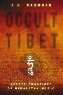 Nonfiction Book Review: OCCULT TIBET: Secret Practices of