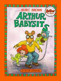 Arthur Babysits: An Arthur Adventure