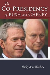 The Copresidency of Bush and Cheney