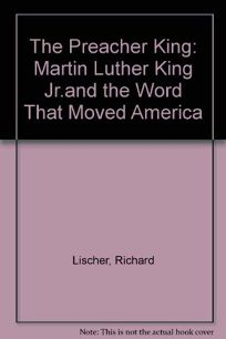 The Preacher King: Martin Luther King