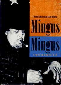 Mingus/Mingus: Two Memoirs