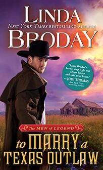 To Marry a Texas Outlaw: Men of Legend