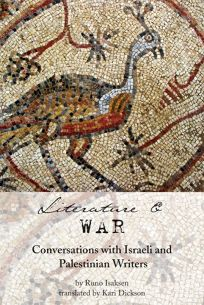 Literature and War: Conversations with Israeli and Palestinian Writers