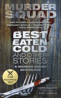 Best Eaten Cold and Other Stories: A Murder Squad Anthology