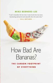 How Bad Are Bananas? The Carbon Footprint of Everything