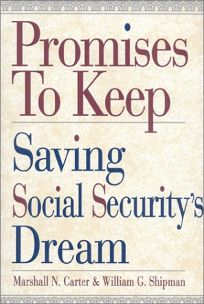 Promises to Keep: Saving Social Securitys Dream