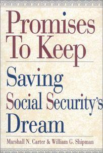 Promises to Keep: Saving Social Securitys Dream