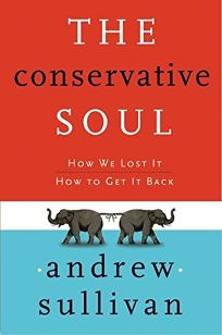 The Conservative Soul: How We Lost It