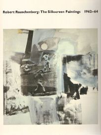 Robert Rauschenberg: The Silkscreen Paintings