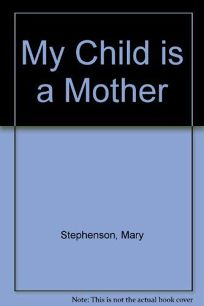 My Child is a Mother: Discovering New Meanings for the Word Family