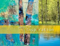 Points of Inspiration: An Artist's Journey with Painting and Photography