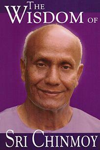 The Wisdom of Sri Chinmoy