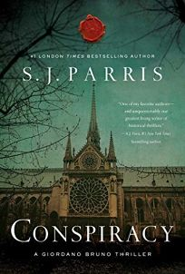 Mystery/Thriller Book Review: Conspiracy: A Giordano Bruno Thriller by S.J. Parris. Pegasus Crime, $26.95 (512p) ISBN 978-1-64313-544-1