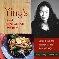 Yings Best One-Dish Meals: Quick & Healthy Recipes for the Entire Family