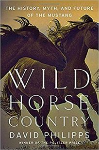 Nonfiction book review welcome to paradise now go to hell by wild horse country the history myth and future of the mustang fandeluxe PDF