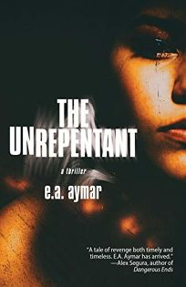 Mystery/Thriller Book Review: The Unrepentent by E.A. Aymar. Down Out, $16.95 trade paper (330p) ISBN 978-1-948235-58-7