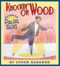 KNOCKIN ON WOOD: Starring Peg Leg Bates