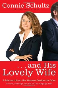 ...And His Lovely Wife: A Memoir from the Woman Beside the Man