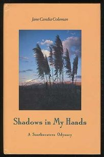 Shadows in My Hands: A Southwestern Odyssey