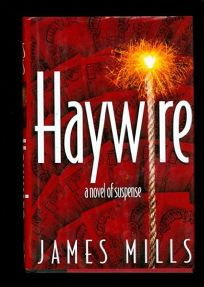 Haywire: A Novel of Suspense