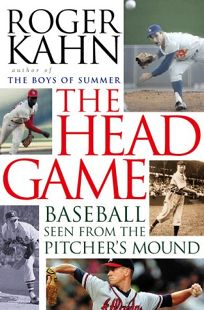 The Head Game: Baseball Seen from the Pitchers Mound