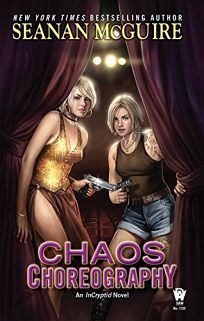 Chaos Choreography: An InCryptid Novel