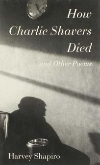 HOW CHARLIE SHAVERS DIED AND OTHER POEMS