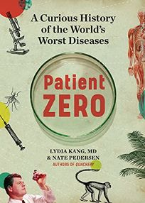 Patient Zero: A Curious History of the World's Worst Diseases