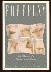 Foreplay: The Memories of a Wanton Woman