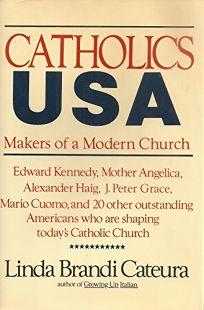 Catholics USA: Makers of a Modern Church