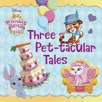Three Pet-Tacular Tales Disney Princess: Whisker Haven Tales