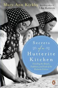 Secrets of a Hutterite Kitchen: Unveiling the Rituals