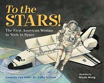 To the Stars! The First American Woman to Walk in Space