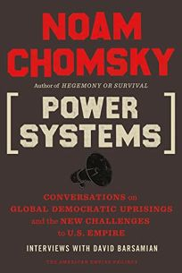Power Systems: Conversations on Global Democratic Uprisings and the New Challenges to the U.S. Empire