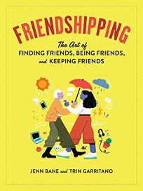 Friendshipping: The Art of Finding Friends