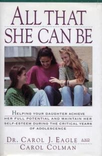 All That She Can Be: Help Yr Daughtr Achieve Full Potential & Maintn Slf-Esteem