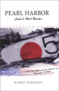 Pearl Harbor: Japans Fatal Blunder: The True Story Behind Japans Attack on December 7