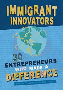 Immigrant Innovators: 30 Entrepreneurs Who Made a Difference