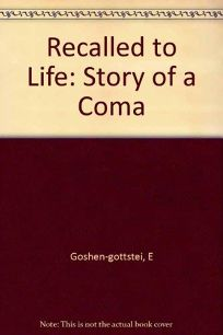 Recalled to Life: The Story of a Coma