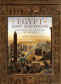 Egypt Lost & Found: Explorers and Travelers on the Nile