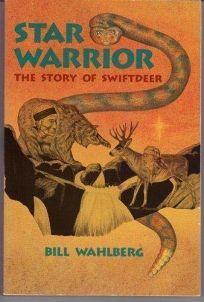 Star Warrior: The Story of Swiftdeer