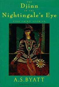 The Djinn in the Nightingales Eye: Five Fairy Stories