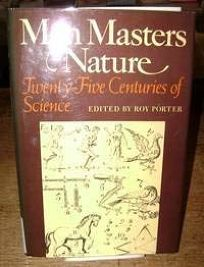 Man Masters Nature: Twenty-Five Centuries of Science