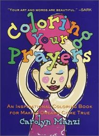 Coloring Your Prayers: An Inspirational Coloring Book for Making Dreams Come True