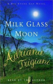 MILK GLASS MOON: A Big Stone Gap Novel