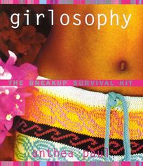 Girlosophy: The Breakup Survival Kit