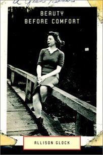 BEAUTY BEFORE COMFORT: A Memoir