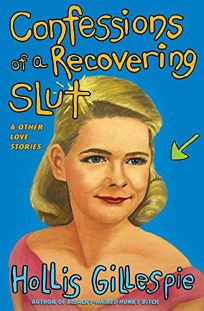 Confessions of a Recovering Slut: & Other Love Stories