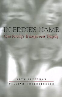 In Eddies Name: One Familys Triumph Over Tragedy