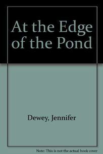 At the Edge of the Pond